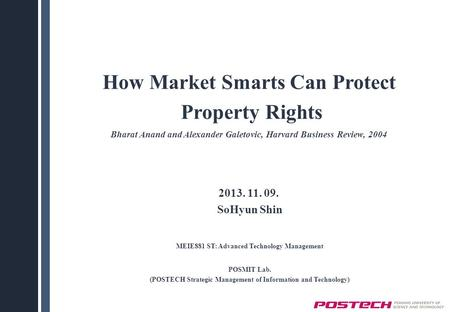 How Market Smarts Can Protect Property Rights Bharat Anand and Alexander Galetovic, Harvard Business Review, 2004 2013. 11. 09. SoHyun Shin MEIE881 ST: