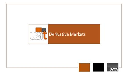 Derivative Markets. Agenda An Introduction to Derivatives Types of Derivatives Call Options Put Options Options Resources.