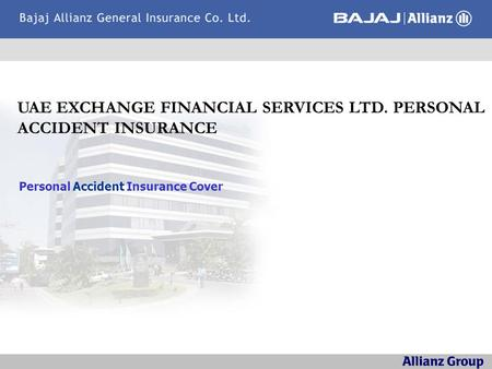 Personal Accident Insurance Cover UAE EXCHANGE FINANCIAL SERVICES LTD. PERSONAL ACCIDENT INSURANCE.