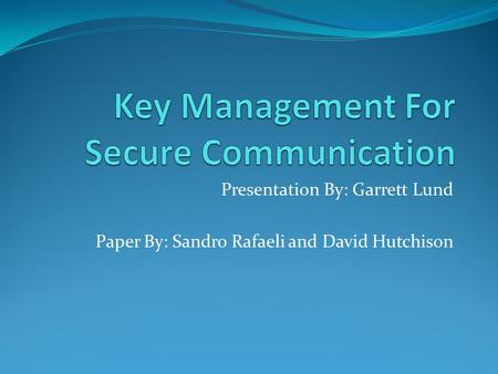 Presentation By: Garrett Lund Paper By: Sandro Rafaeli and David Hutchison.
