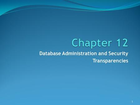 Database Administration and Security Transparencies 1.