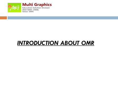 INTRODUCTION ABOUT OMR. INDEX  Concept/Definition  Form Design  Scanners & Software  Storage  Accuracy  OMR Advantages  Commercial Suppliers.