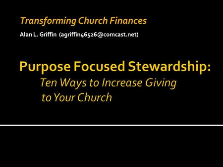Transforming Church Finances Alan L. Griffin