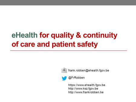 EHealth for quality & continuity of care and patient https://www.ehealth.fgov.be