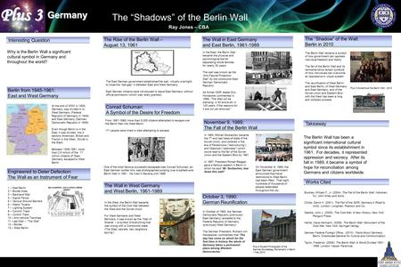 "Ray Jones – CBA Germany The ""Shadows"" of the Berlin Wall Berlin from 1945-1961: East and West Germany The Rise of the Berlin Wall – August 13, 1961 The."