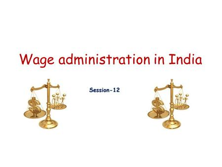 minimum wages act india The payment of wages act covers the frequency and timing of wage  ravindran  and shroff expect the minimum wage set under the code on.