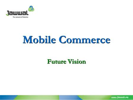 Mobile Commerce Future Vision. Outline M-Commerce Overview M-Commerce Overview Infrastructure Infrastructure M-Commerce Applications M-Commerce Applications.