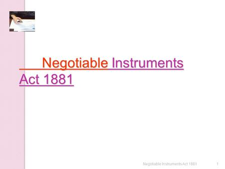 Negotiable Instruments Act 1881 Negotiable Instruments Act 1881 1Negotiable Instruments Act 1881.