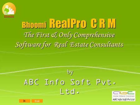 Bhoomi RealPro C R M The First & Only Comprehensive Software for Real Estate Consultants by ABC Info Soft Pvt. Ltd. Exit.