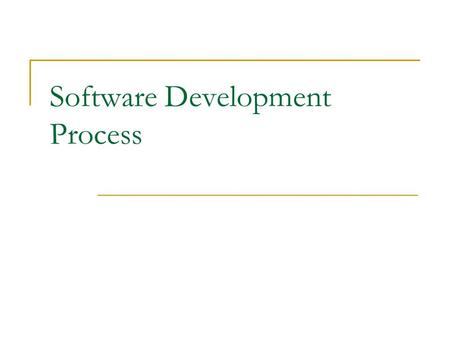 Software Development Process. Software Development Process Stages 1. Analysing the problem: What do we need to do? 2. Designing the program: How do we.
