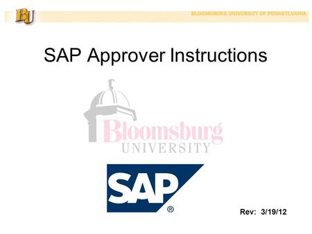 SAP Approver Instructions Rev: 3/19/12. New Process PR ProcurementDept Vendor Accounts Payable Dept. Approval? Special Approval? Not approved Approved.