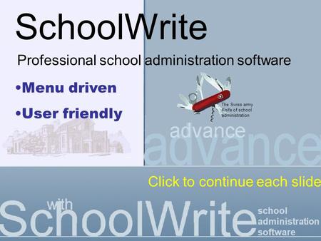 School administration software SchoolWrite Professional school administration software _ The Swiss army Knife of school administration Menu driven User.
