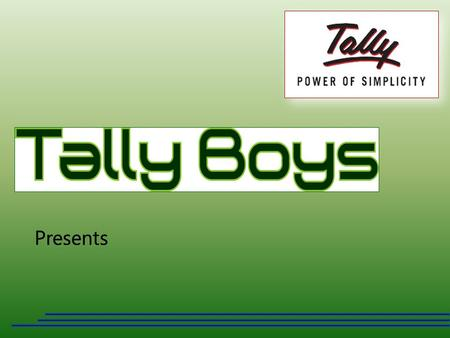 Presents. DISCOUNT ON DISCOUNT This module has been developed to provide facility of another discount. www.tallyboys.com.