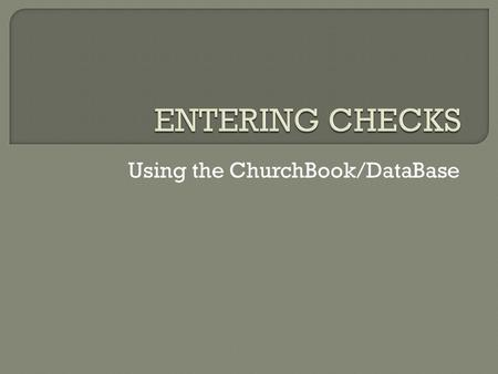 "Using the ChurchBook/DataBase. 1. Double click on the ""Shortcut to cbw5"" icon located on you desktop."