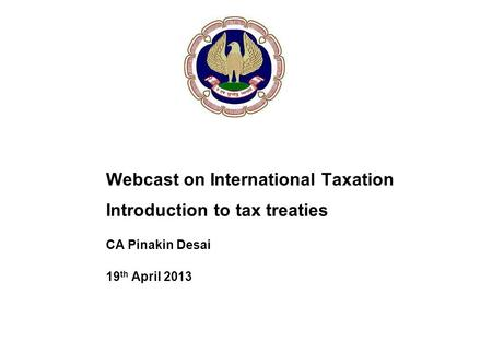 Webcast on International Taxation Introduction to tax treaties