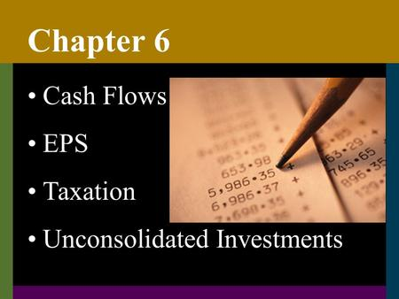 Chapter 6 Cash Flows EPS Taxation Unconsolidated Investments.