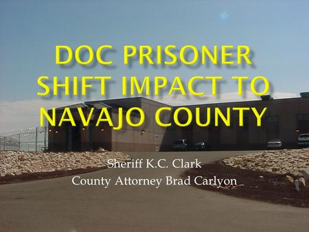 Sheriff K.C. Clark County Attorney Brad Carlyon. Protect our Citizens Reduce the Crime Rate Punishment Rehabilitation.