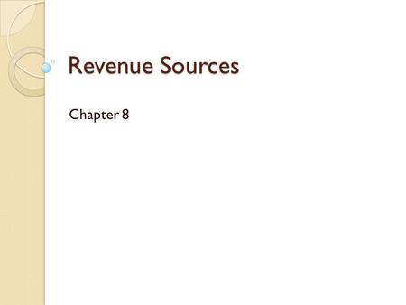 Revenue Sources Chapter 8 http://www.normal.org/Resident/Taxes.asp.