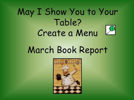 May I Show You to Your Table? Create a Menu March Book Report.