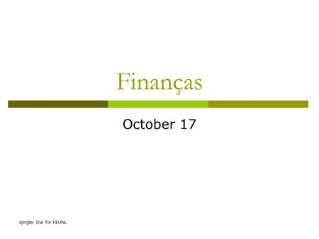 Qinglei Dai for FEUNL Finanças October 17. Qinglei Dai for FEUNL Topics covered  Review: Incremental Cash Flows  The Baldwin Company: An Example.