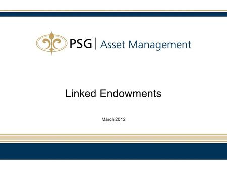 Linked Endowments March 2012. General What is an Endowment? A product wrapper which is a long term saving vehicle Will provide the investor with an accumulated.