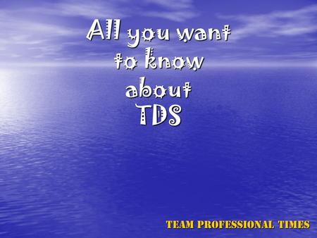 All you want to know about TDS Team Professional Times.