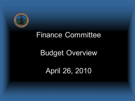 Finance Committee Budget Overview April 26, 2010.