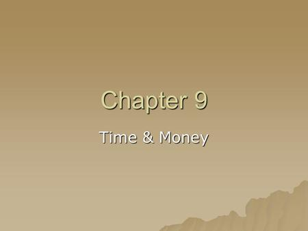 Chapter 9 Time & Money. Learning Objectives  Convert 12-hr clock to 24-hr clock  Convert 24-hr clock to 12-hr clock  Work out differences between 2.