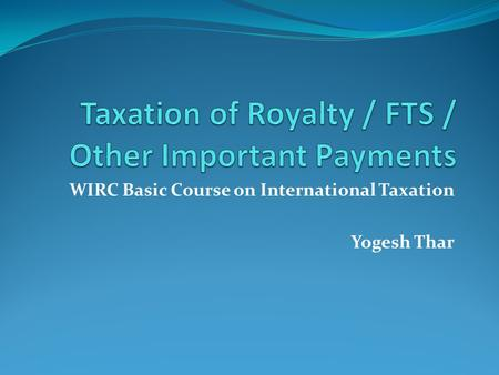 Taxation of Royalty / FTS / Other Important Payments