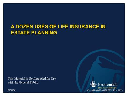 A Dozen Uses of Life Insurance in Estate Planning