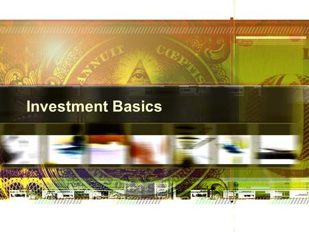 Investment Basics. TAXES AND INVESTMENT It matters!