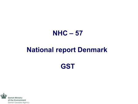 NHC – 57 National report Denmark GST. New Organization – New Name Denmark releases its digital raw material Results.