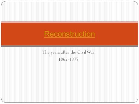 The years after the Civil War