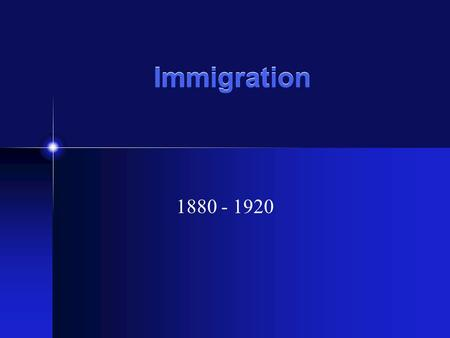 Immigration 1880 - 1920. Old Immigrants 1800 - 1880 10 million Came from Northern and Western Europe U.K. Netherlands, German <strong>States</strong>, Sweden, Norway Protestant.