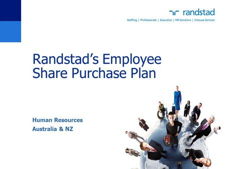 Randstad's Employee Share Purchase Plan Human Resources Australia & NZ.
