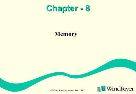  Wind River Systems, Inc. 1997 Chapter - 8 Memory.
