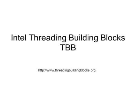 Intel Threading Building Blocks TBB