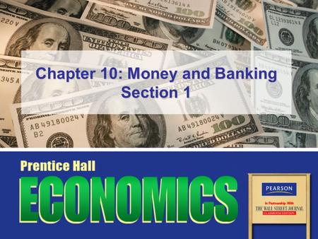 Chapter 10: Money and Banking Section 1