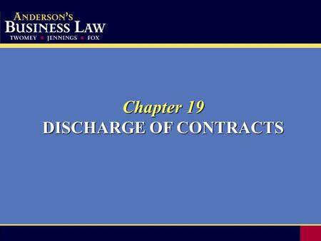 Chapter 19 DISCHARGE OF CONTRACTS. 2 Conditions Relating to Performance Classification of Conditions: If the occurrence or non-occurrence of an event.