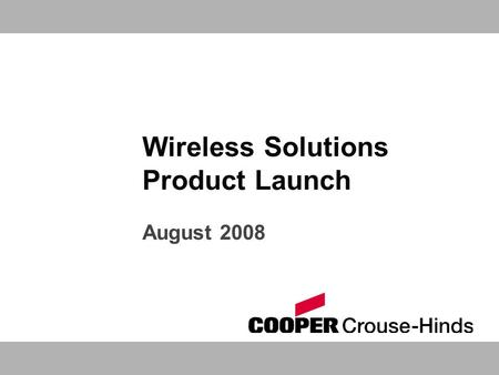 Wireless Solutions Product Launch August 2008. 2 Agenda  Introduction to Wireless  Products and applications  Opportunity  Resources  Next steps.