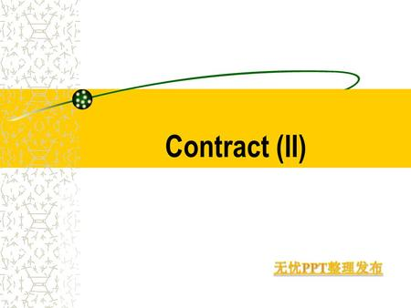 Contract (II). Discharge of Contracts Performance: Occurrence or nonoccurrence of condictions Discharge by agreement Discharge by impossibility Discharge.