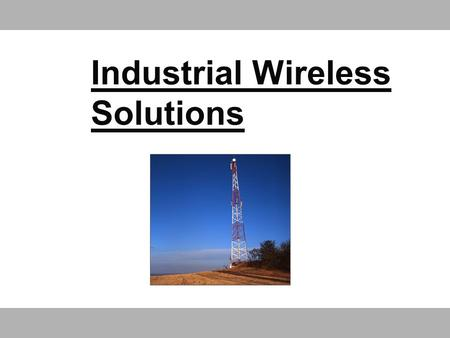 Industrial Wireless Solutions. 2 Agenda  Introduction  Products & Specs  Applications.