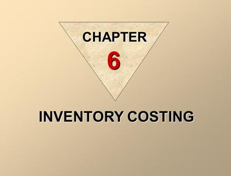 INVENTORY COSTING CHAPTER 6. USING ACTUAL PHYSICAL FLOW COSTING The specific identification method tracks the actual physical flow of the goods. Each.