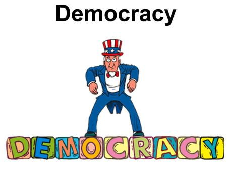 "Democracy. What is a democracy? Aristotle's definition: ""rule of the many"" Majority rule (government by the people) Two types of democracies: 1. Direct."