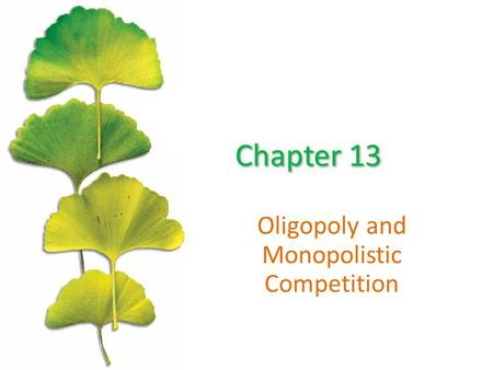 Oligopoly and Monopolistic Competition. Chapter Outline ©2015 McGraw-Hill Education. All Rights Reserved. 2 Some Specific Oligopoly Models Competition.