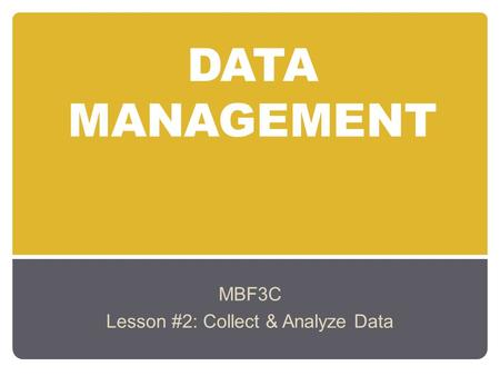 MBF3C Lesson #2: Collect & Analyze Data