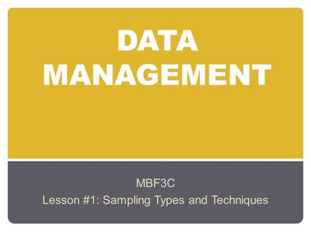 MBF3C Lesson #1: Sampling Types and Techniques