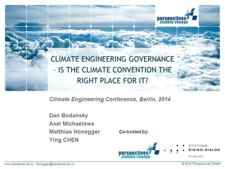 · © 2014 Perspectives GmbH CLIMATE ENGINEERING GOVERNANCE – IS THE CLIMATE CONVENTION THE RIGHT PLACE FOR.