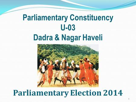 Parliamentary Constituency U-03 Dadra & Nagar Haveli Parliamentary Election 2014 1.