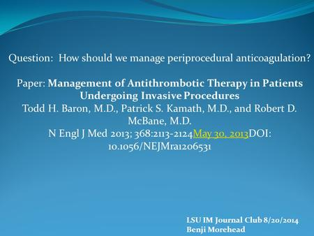 Question: How should we manage periprocedural anticoagulation? Paper: Management of Antithrombotic Therapy in Patients Undergoing Invasive Procedures Todd.